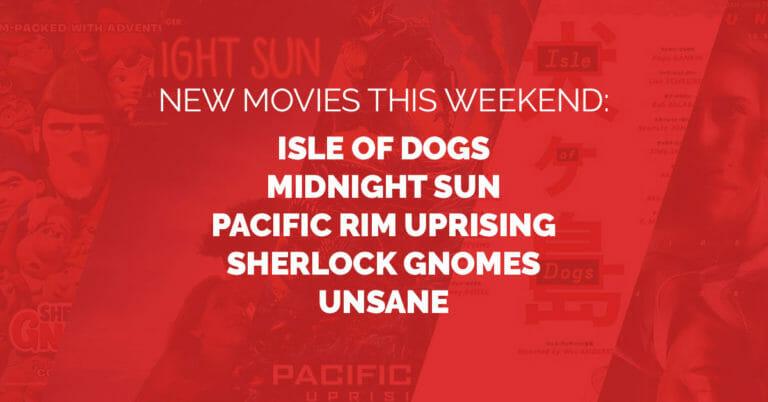 What R U Seeing This Weekend?