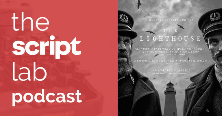 The Script Lab Podcast: Max Eggers — Co-Writer of THE LIGHTHOUSE