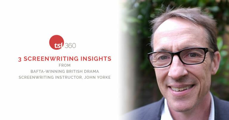 3 Screenwriting Insights from BAFTA-winning British Drama Screenwriting Instructor, John Yorke