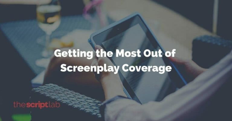 How to Get the Most Out of Screenplay Coverage