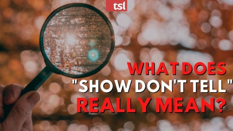 """What Does """"Show, Don't Tell"""" Really Mean?"""